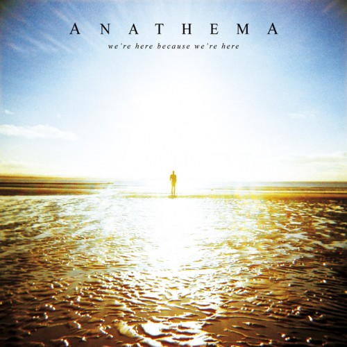Anathema - We're Here Because We're Here