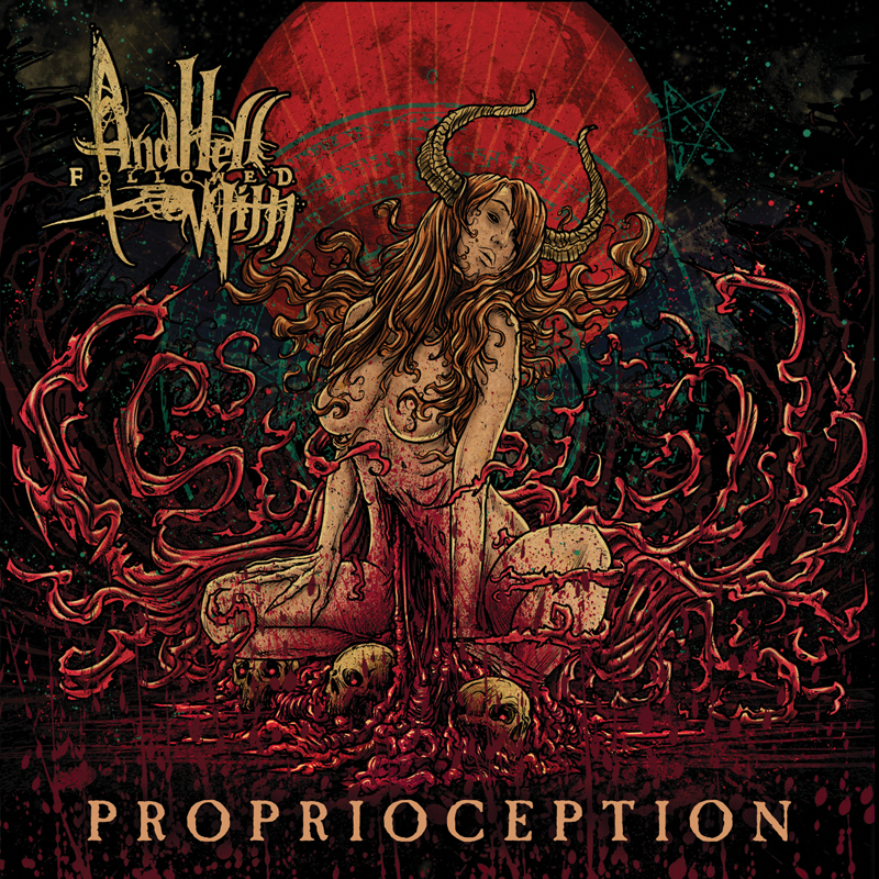 And Hell Followed With – Proprioception Review