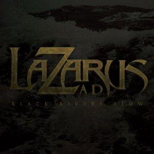 Lazarus A.D. – Black Rivers Flow Review