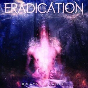 Eradication – Dreams of Reality Review