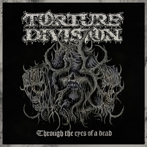 Torture Division - Through the Eyes of a Dead