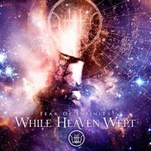 While Heaven Wept – Fear of Infinity Review