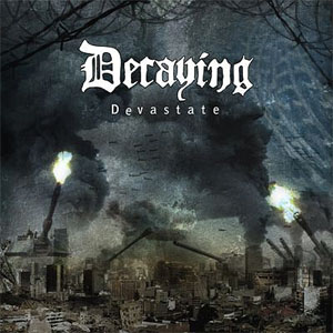 Angrily Unreviewed: Decaying – Devastate