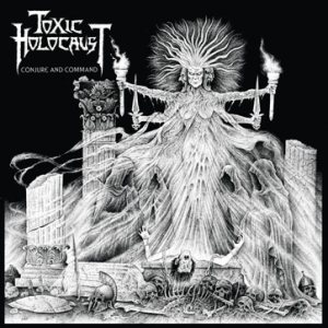 Toxic Holocaust – Conjure and Command Review