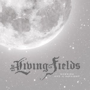 The Living Fields – Running Out of Daylight Review