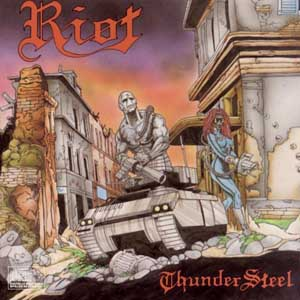 Yer Metal is Olde: Riot – Thundersteel