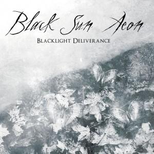 Black Sun Aeon - Blacklight Deliverence