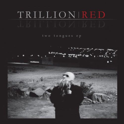 Trillion Red - Two Tongues EP