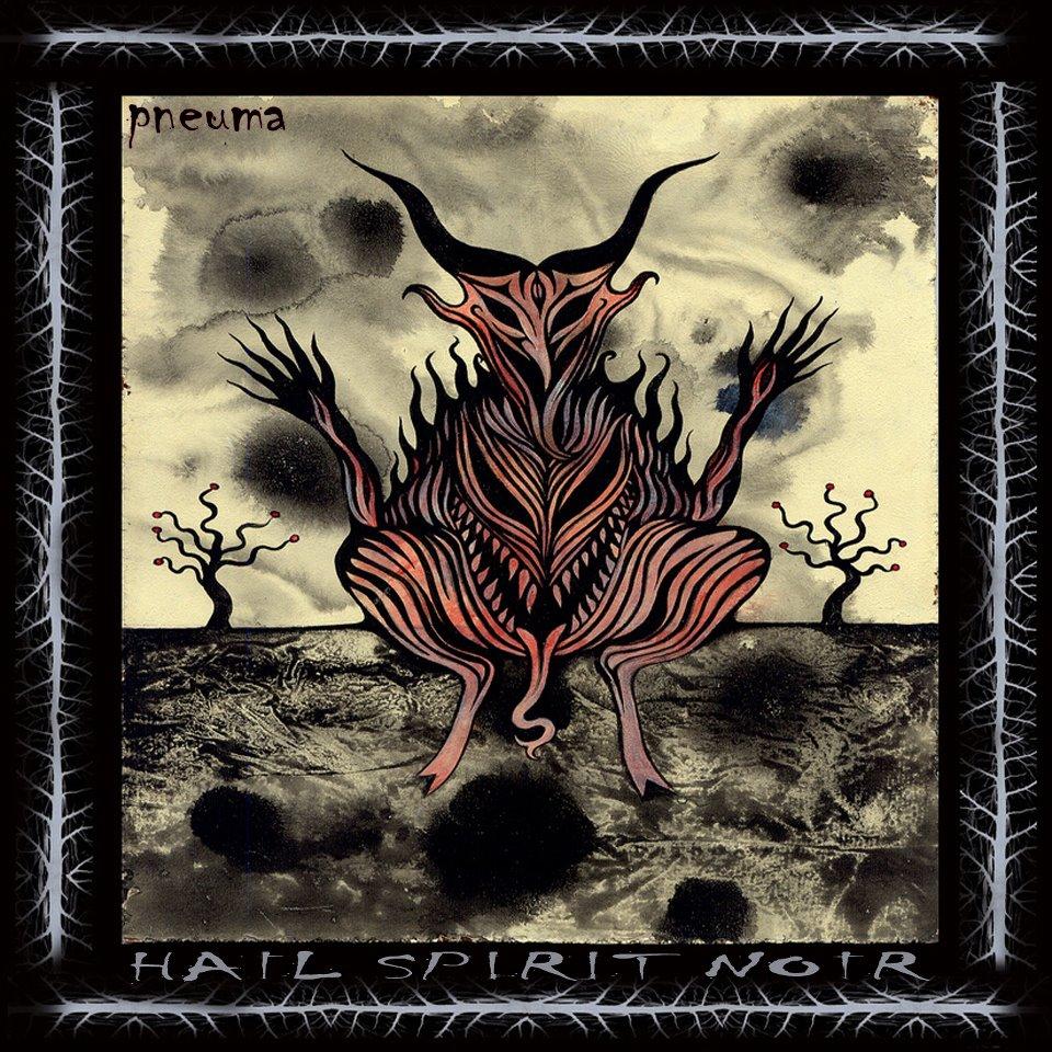 Hail Spirit Noir – Pneuma Review