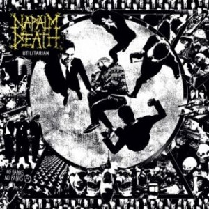 Napalm Death – Utilitarian Review