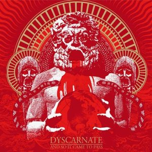 Dyscarnate – And So It Came to Pass Review