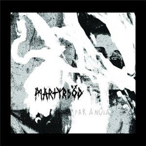 Martyrdöd – Paranoia Review