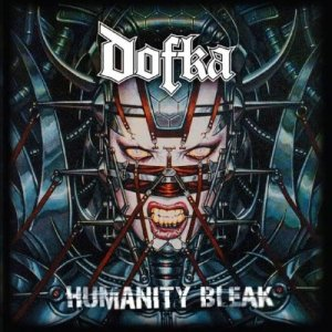 Things You Might Have Missed 2010: Dofka – Humanity Bleak