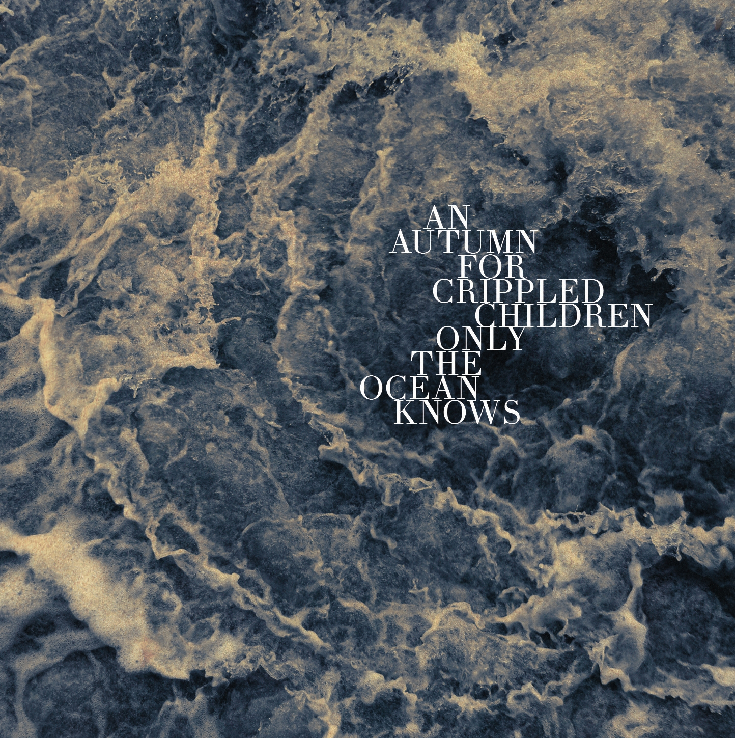 An Autumn for Crippled Children – Only the Ocean Knows Review