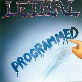 Retro-spective Review: Lethal – Programmed