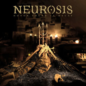 Neurosis – Honor Found In Decay Review