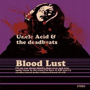 Things You Might Have Missed 2012: Uncle Acid and the Deadbeats – Blood Lust