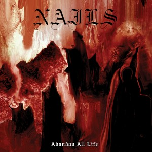 Nails – Abandon All Life Review