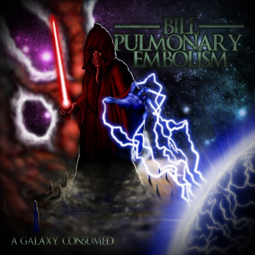 Bill Pulmonary Emoblism - A Galaxy Consumed