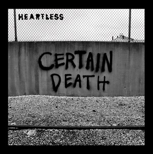 Heartless – Certain Death Review