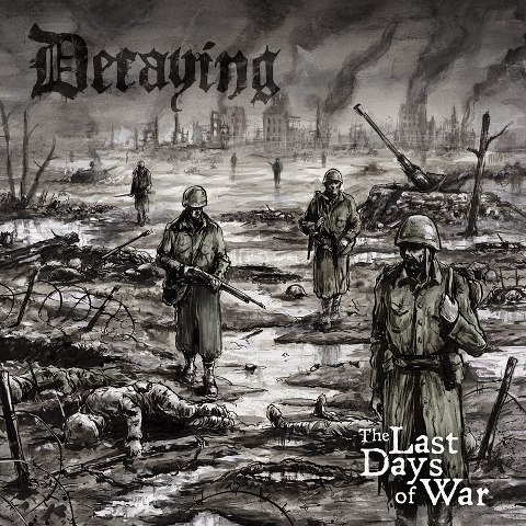 Decaying – The Last Days of War Review