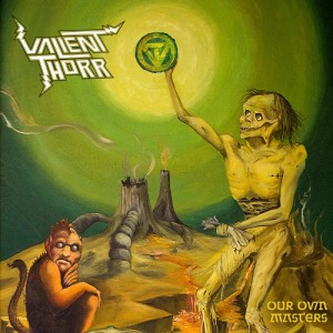 Valient Thorr – Our Own Masters Review