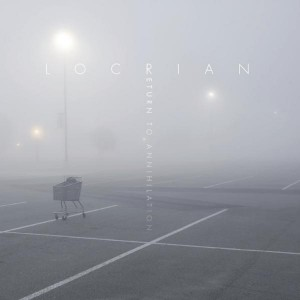 Locrian – Return to Annihilation Review