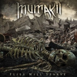 Mumakil – Flies Will Starve Review
