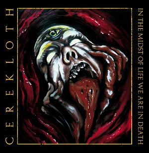 Cerekloth – In the Midst of Life We are in Death Review