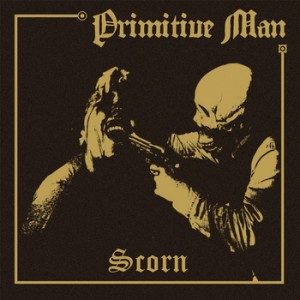 Primitive Man – Scorn Review