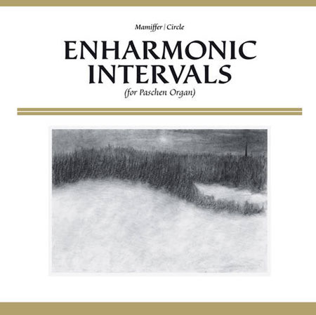 Mamiffer & Circle – Enharmonic Intervals (for Paschen Organ) Review