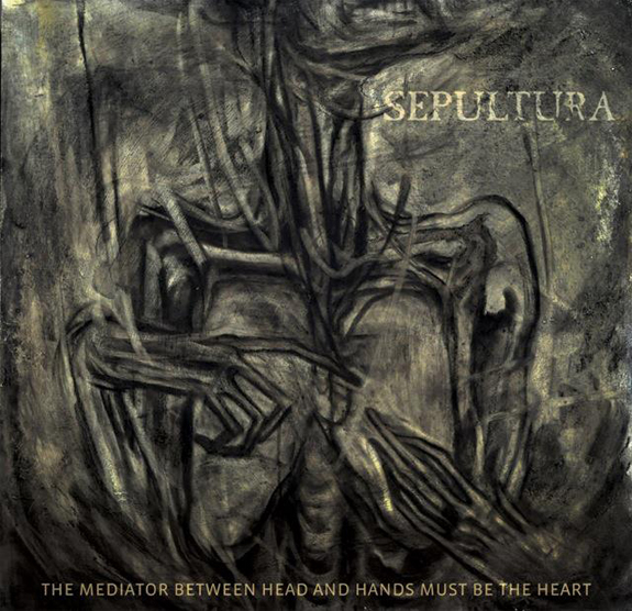 Sepultura – The Mediator Between The Head And The Hands Must Be The Heart Review