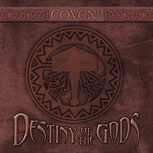 Coven 13 – Destiny of the Gods Review