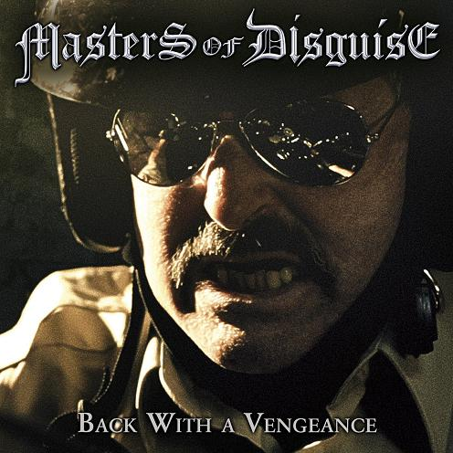 Things You Might Have Missed 2013: Masters of Disguise – Back With a Vengeance