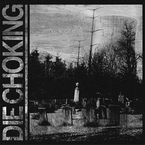 Die Choking – Die Choking Review