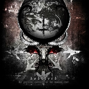 Dodsferd – The Parasitic Survival of the Human Race Review