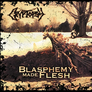 Yer Metal is Olde: Cryptopsy – Blasphemy Made Flesh