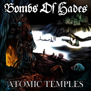 Bombs of Hades – Atomic Temples Review