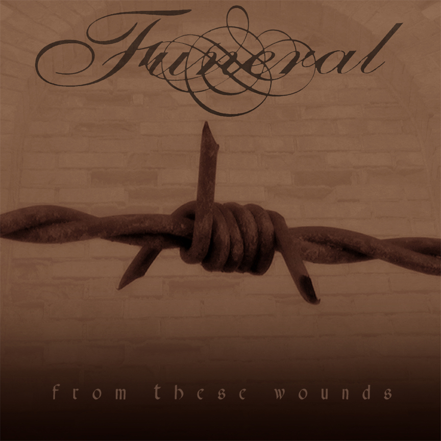 Retro-spective Review:  Funeral – From These Wounds