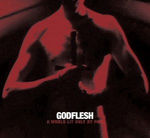 Godflesh A World Lit Only By Fire  01