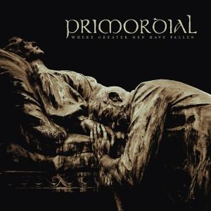 Primordial Where Greater Men Have Fallen 01
