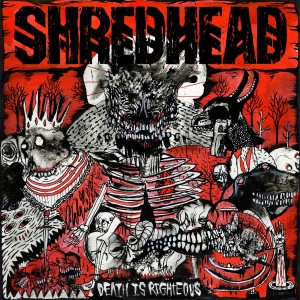 Shredhead - Death Is Righteous 01a
