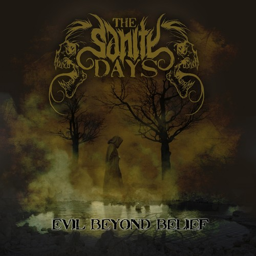 The Sanity Days_Evil Beyond Belief 01