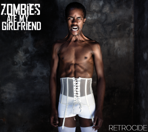 Zombies Ate My Girlfriend - Retrocide 01