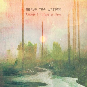 Brave the Waters Dawn of Days 01