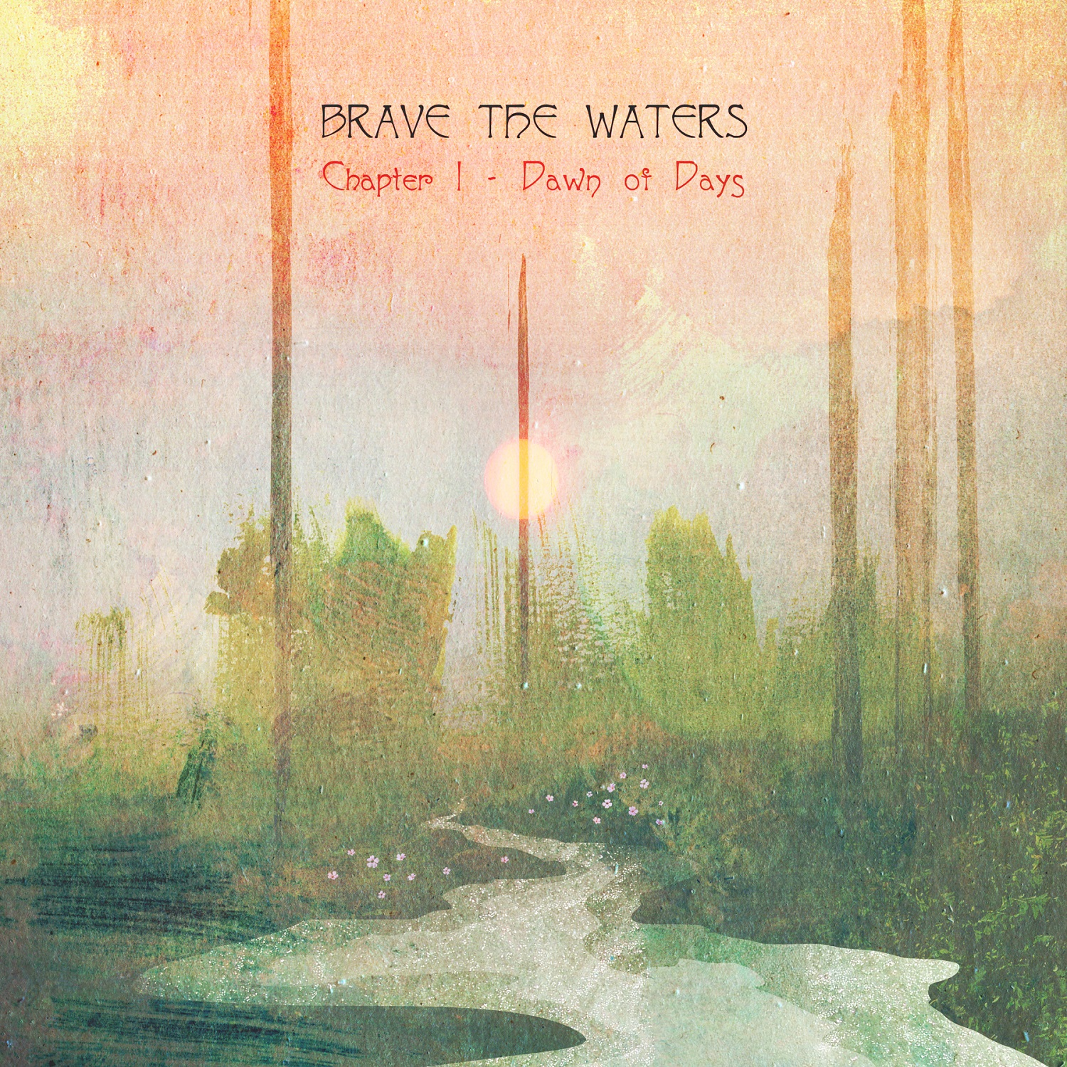 Brave the Waters – Chapter 1 – Dawn of Days EP Review