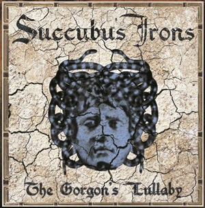 Succubus Irons The Gorgons Lullaby 01
