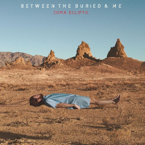Between-the-Buried-and-Me_Coma-Ecliptic