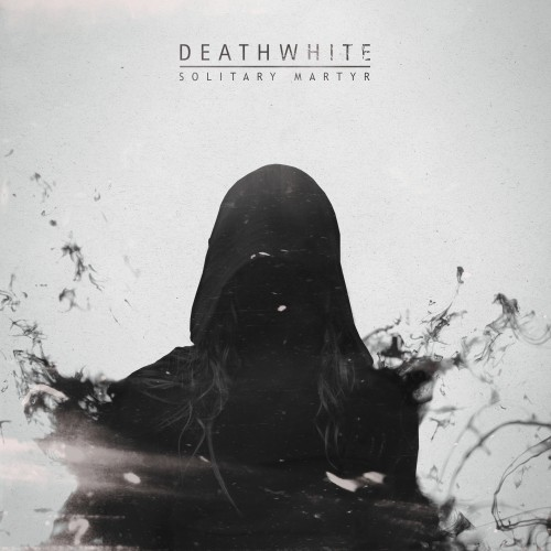 Deathwhite_Solitary Martyr EP