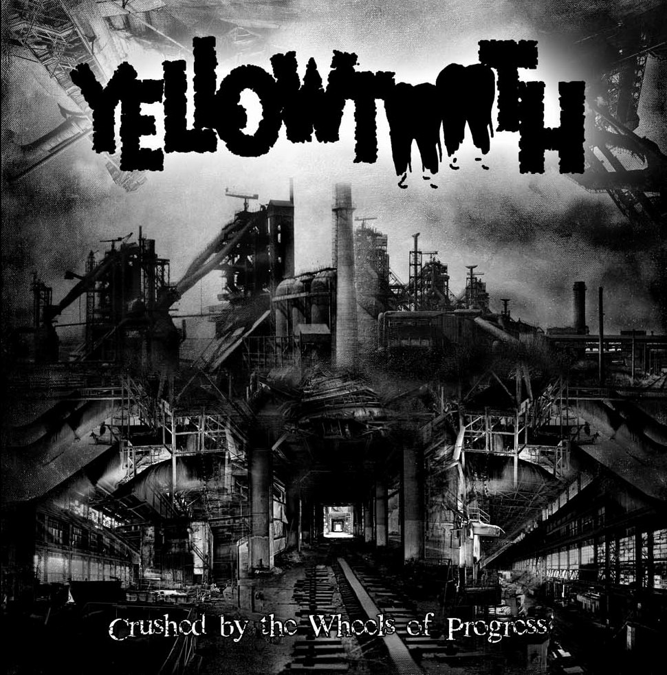 Yellowtooth – Crushed by the Wheels of Progress Review